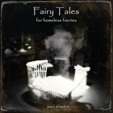 Fairy Tales for Homeless Faeries