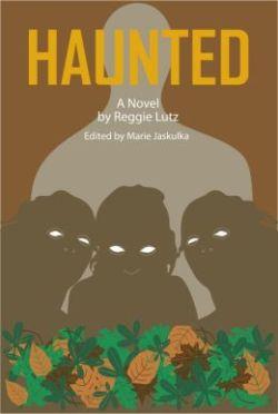 Haunted by Reggie Lutz