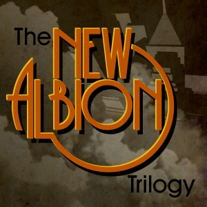 The New Albion Trilogy by Paul Shapera