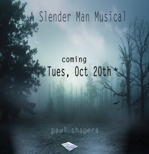 A Slenderman Musical by Paul Shapera