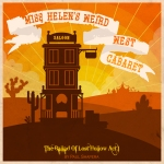 The Cover To Miss Helen's Weird West Cabaret by Sarah DeBuck