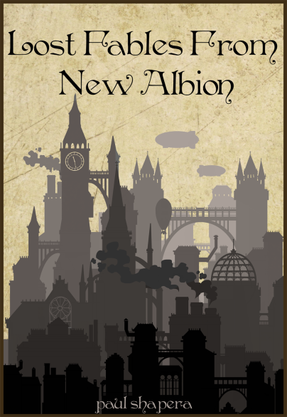 Lost Fables From New Albion by Paul Shapera